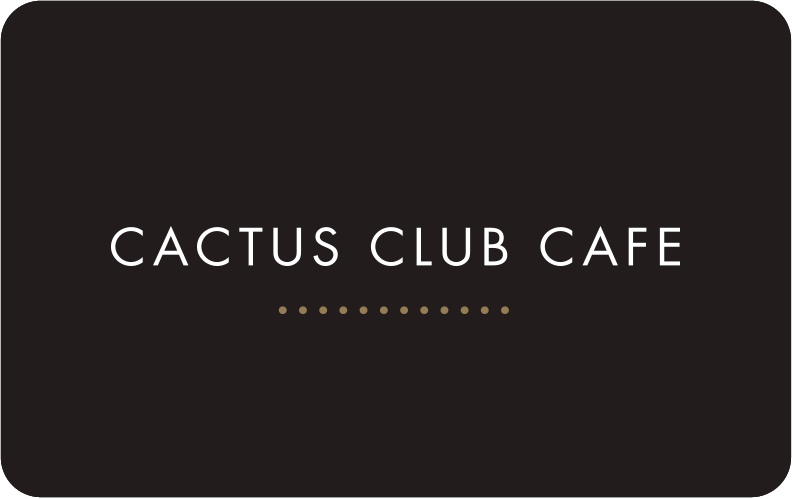 Cactus club cafe instant e gift cards e gift cards negle Image collections